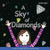 A Sky of Diamonds by Camille Gibbs