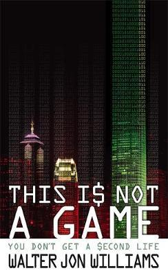 This Is Not A Game by Walter Jon Williams image