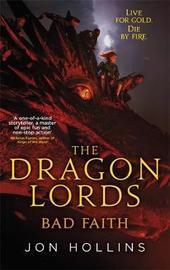 The Dragon Lords 3: Bad Faith by Jon Hollins