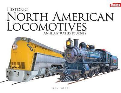 Historic North American Locomotives by Ken Boyd