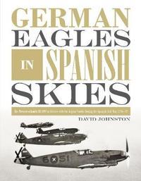 German Eagles in Spanish Skies by David Johnston