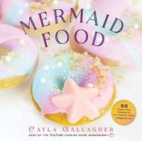 Mermaid Food by Cayla Gallagher