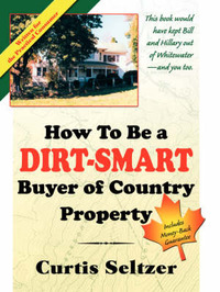 How to Be a Dirt-Smart Buyer of Country Property by Curtis Seltzer image