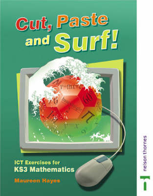 Cut, Paste and Surf!: ICT Exercises for Key Stage 3 Mathematics: Student's Book by Maureen Hayes image