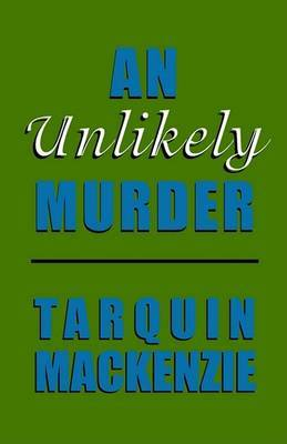 An Unlikely Murder by Tarquin MacKenzie image