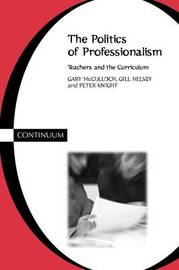 The Politics of Professionalism by Gary McCulloch image