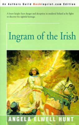 Ingram of the Irish by Angela Elwell Hunt