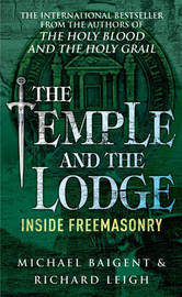 The Temple And The Lodge by Michael Baigent
