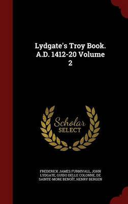 Lydgate's Troy Book. A.D. 1412-20 Volume 2 by Frederick James Furnivall image
