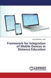 Framework for Integration of Mobile Devices in Distance Education by Muchene - Boro Joyce