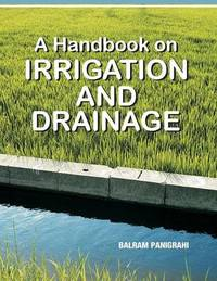 A Handbook on Irrigation and Drainage by Balram Panigrahi
