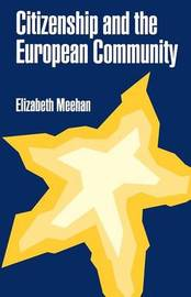 Citizenship and the European Community by Elizabeth M. Meehan