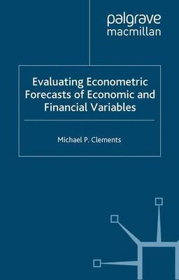 Evaluating Econometric Forecasts of Economic and Financial Variables by M. Clements
