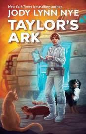 Taylor's Ark by Jody Lynn Nye