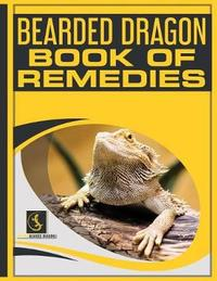 Bearded Dragon Book of Remedies by S M Proctor
