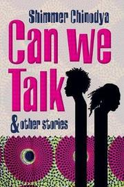 Can We Talk and Other Stories by Shimmer Chinodya image