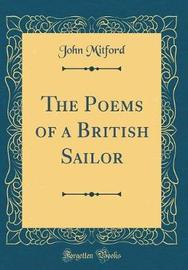 The Poems of a British Sailor (Classic Reprint) by John Mitford image