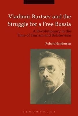 Vladimir Burtsev and the Struggle for a Free Russia by Robert Henderson image