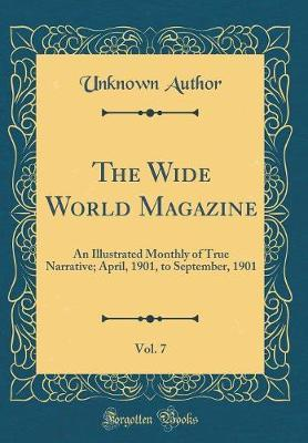 The Wide World Magazine, Vol. 7 by Unknown Author image