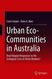 Urban Eco-Communities in Australia by Liam Cooper
