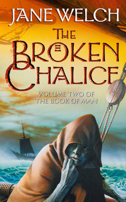 The Broken Chalice by Jane Welch