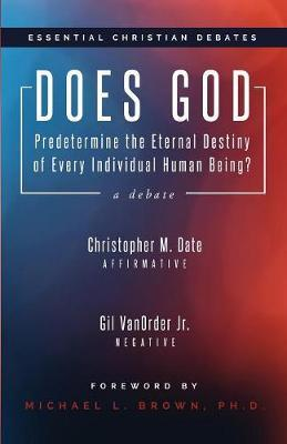 Does God Predetermine the Eternal Destiny of Every Individual Human Being? by Christopher M. Date image