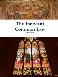 The Innocent Common Law by Brian Starr