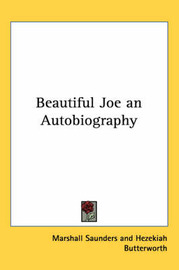 Beautiful Joe an Autobiography by Marshall Saunders image