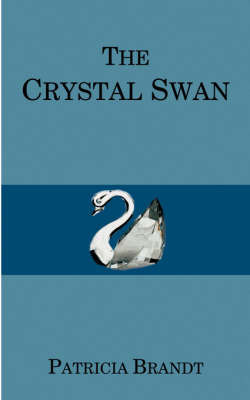 The Crystal Swan by Patricia Brandt image