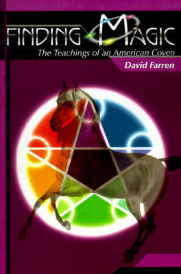 Finding Magic: The Teachings of an American Coven by David Farren