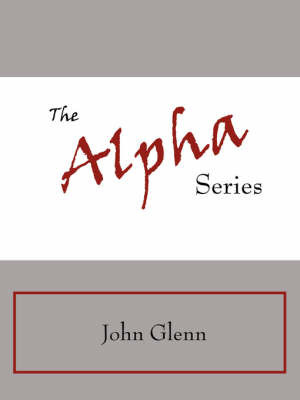 The Alpha Series by Glenn John Glenn