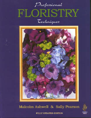 Professional Floristry Techniques by Malcolm Ashwell
