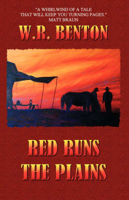 Red Runs the Plains by W., R. Benton