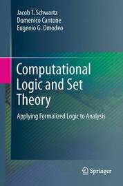 Computational Logic and Set Theory by Jacob T. Schwartz