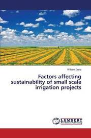 Factors Affecting Sustainability of Small Scale Irrigation Projects by Gona William