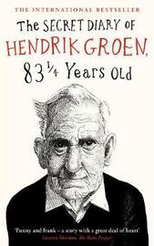 The Secret Diary of Hendrik Groen, 831/4 Years Old by Hendrik Groen
