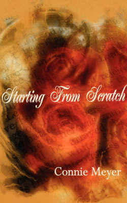 Starting From Scratch by Connie Meyer