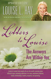 Letters to Louise: The Answers Are Within You (Updated Edition) by Louise L. Hay