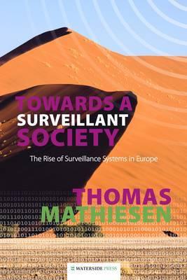 Towards a Surveillant Society by Thomas Mathiesen
