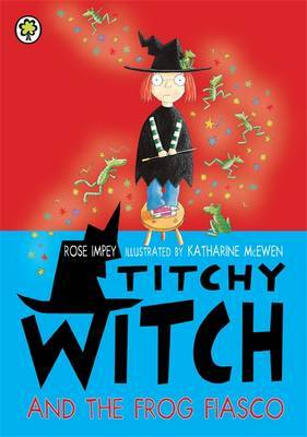 Titchy Witch And The Frog Fiasco by Rose Impey