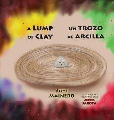 A Lump of Clay * Un Trozo de Arcilla by Steve Mainero