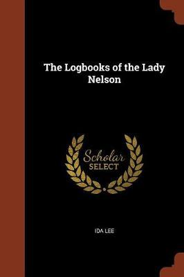 The Logbooks of the Lady Nelson by Ida Lee image