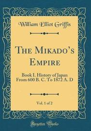 The Mikado's Empire, Vol. 1 of 2 by William Elliot Griffis image