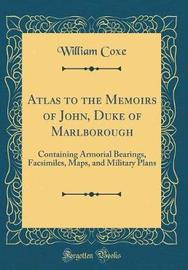 Atlas to the Memoirs of John, Duke of Marlborough by William Coxe