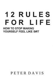 12 Rules for Life by Peter Davis