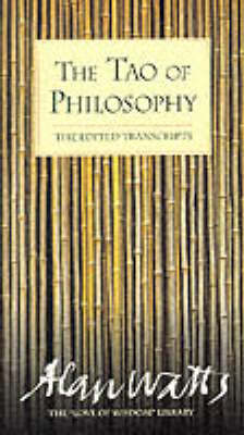 The Tao of Philosophy by Alan Watts