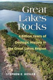 Great Lakes Rocks by Stephen E. Kesler