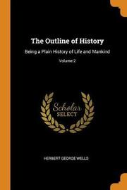 The Outline of History by Herbert George Wells