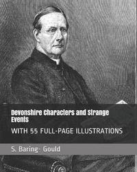 Devonshire Characters and Strange Events by S Baring.Gould