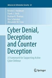 Cyber Denial, Deception and Counter Deception by Kristin E. Heckman